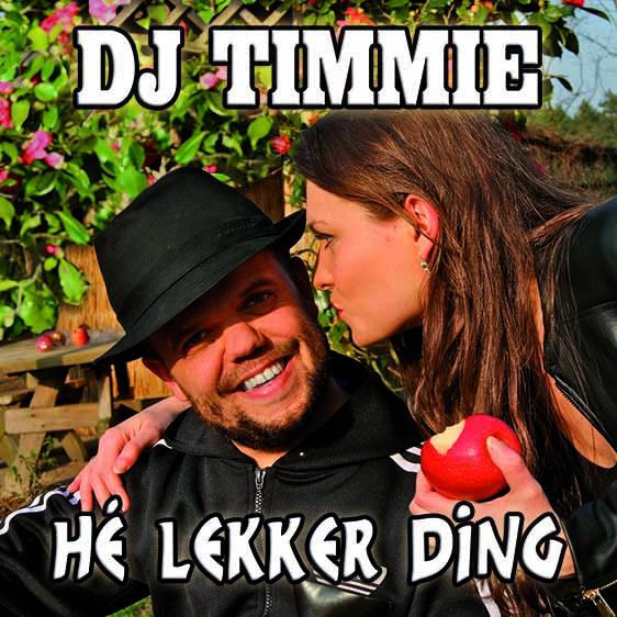 DJ Timmie He lekker ding